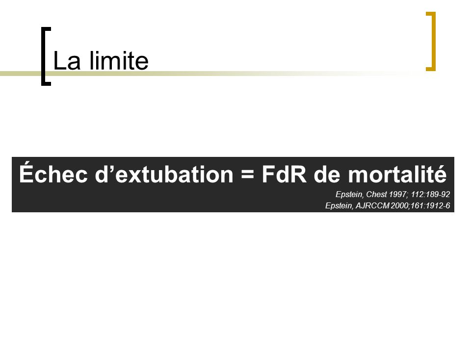 Échec d'extubation = FdR de mortalité