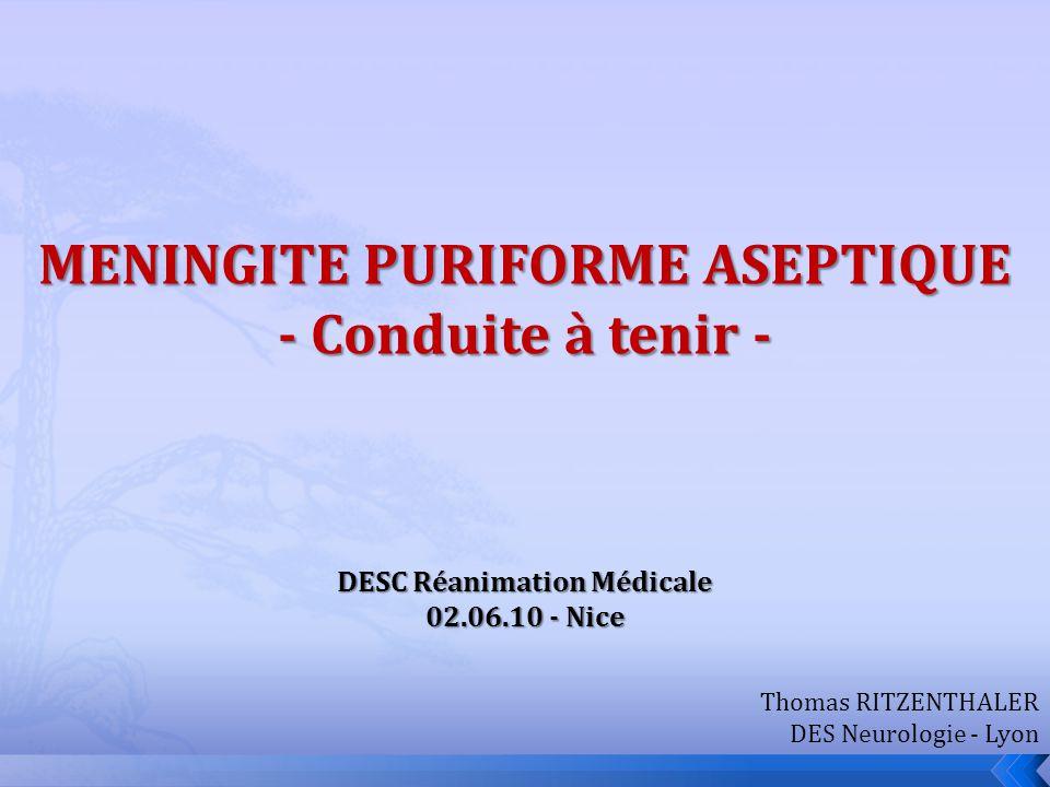 MENINGITE PURIFORME ASEPTIQUE DESC Réanimation Médicale