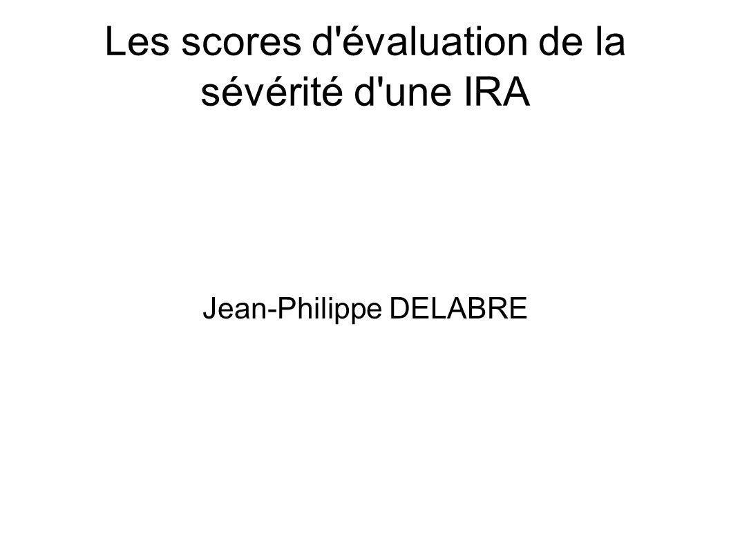 Les scores d évaluation de la sévérité d une IRA