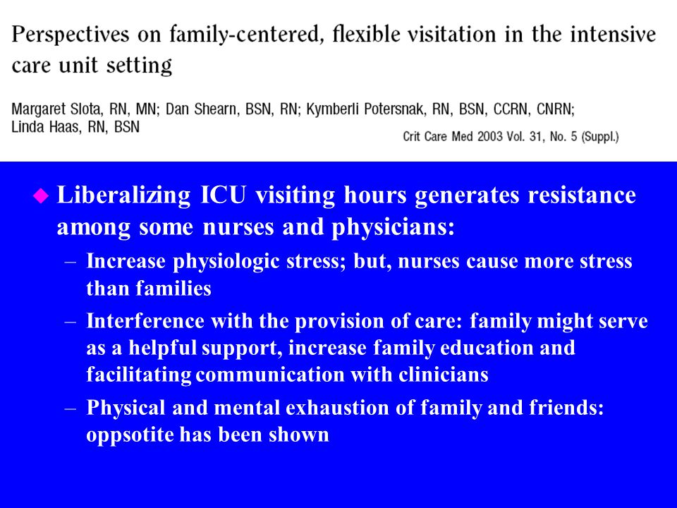 Liberalizing ICU visiting hours generates resistance among some nurses and physicians: