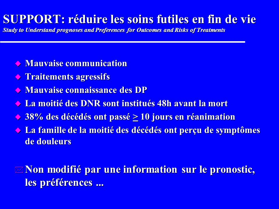 SUPPORT: réduire les soins futiles en fin de vie Study to Understand prognoses and Preferences for Outcomes and Risks of Treatments