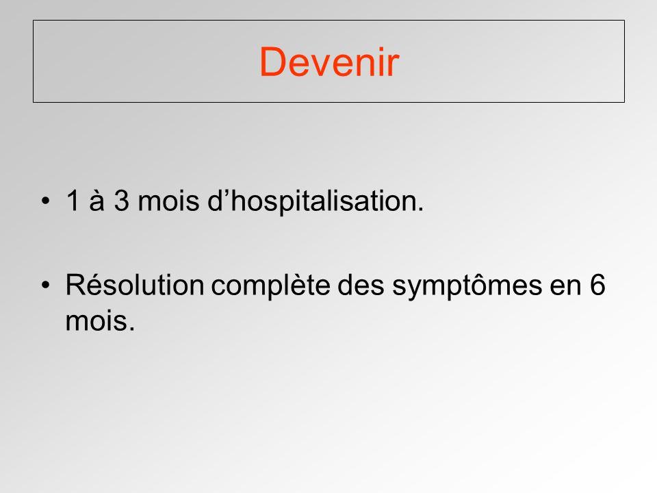 Devenir 1 à 3 mois d'hospitalisation.