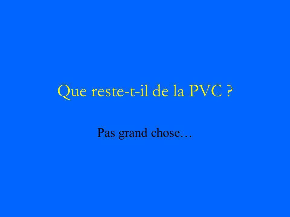 Que reste-t-il de la PVC