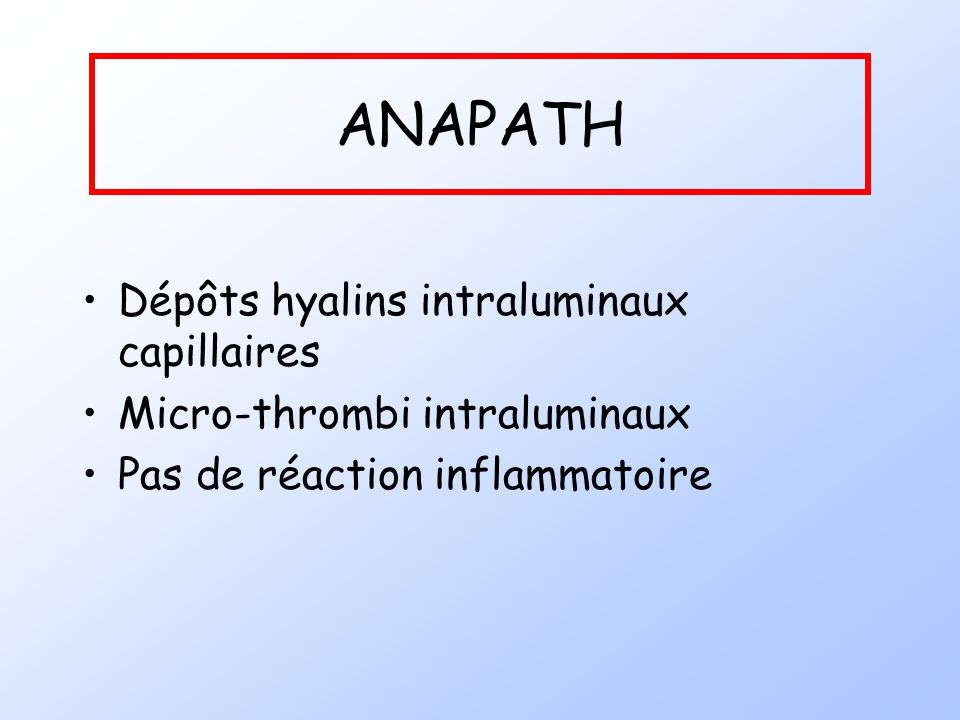ANAPATH Dépôts hyalins intraluminaux capillaires