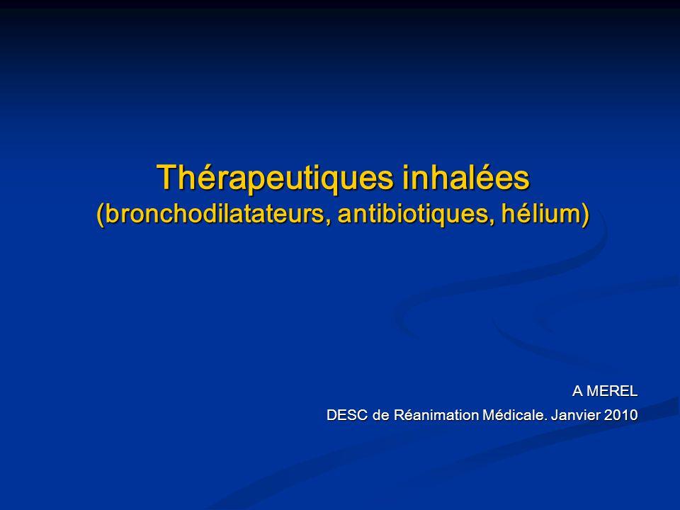 Thérapeutiques inhalées (bronchodilatateurs, antibiotiques, hélium)