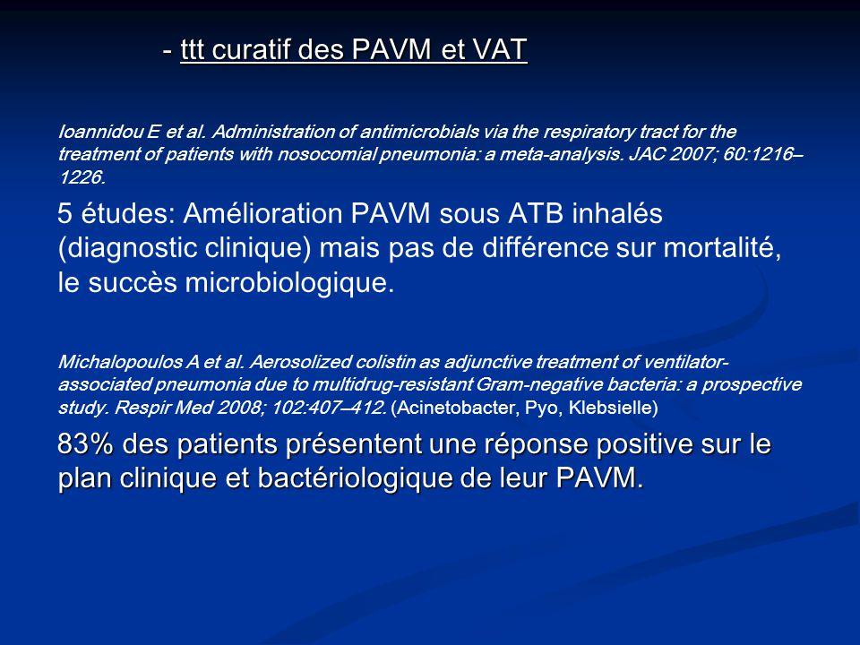 - ttt curatif des PAVM et VAT