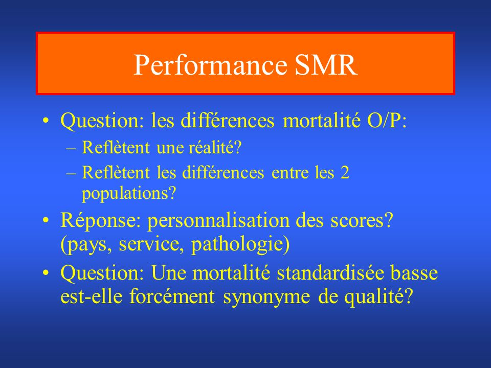 Performance SMR Question: les différences mortalité O/P: