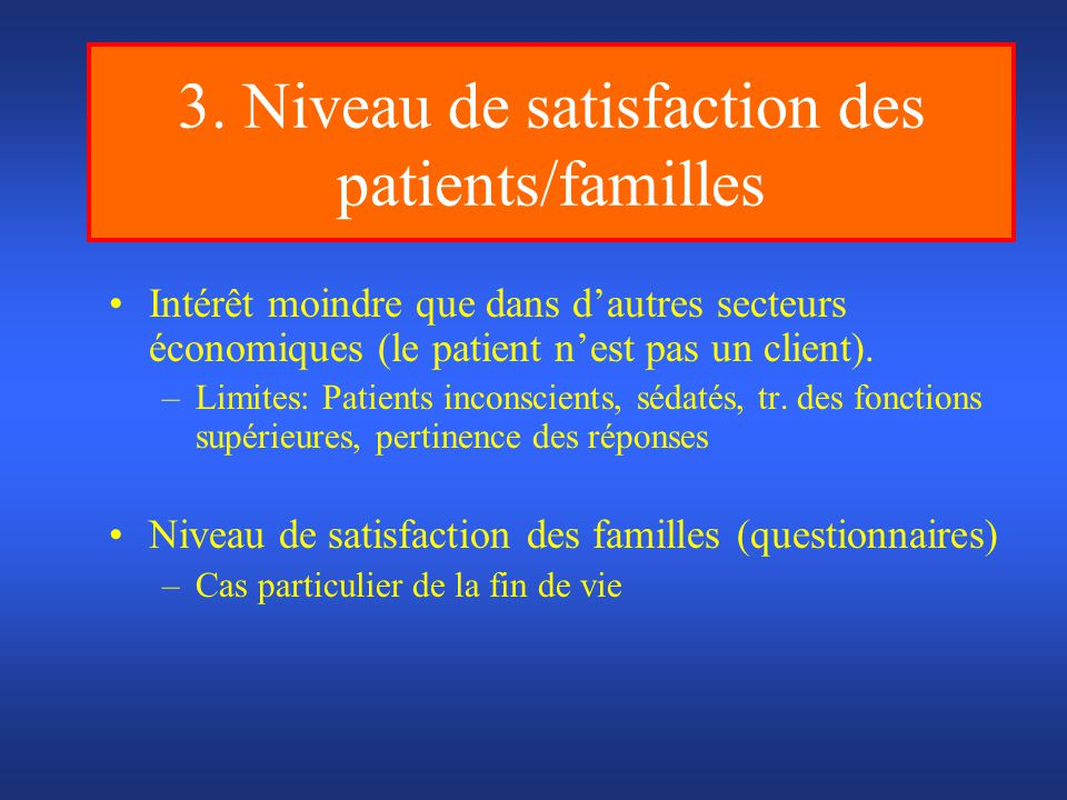 3. Niveau de satisfaction des patients/familles