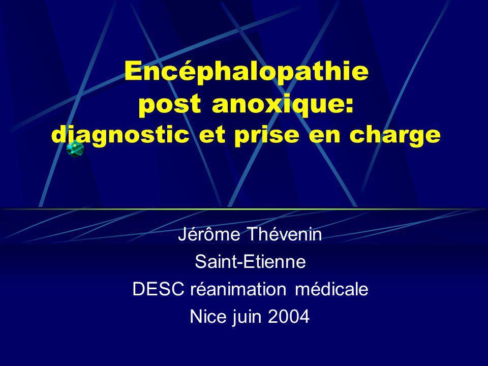 Encéphalopathie post anoxique: diagnostic et prise en charge