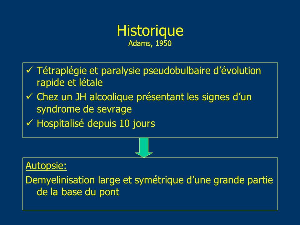 Historique Adams, 1950 Tétraplégie et paralysie pseudobulbaire d'évolution rapide et létale.