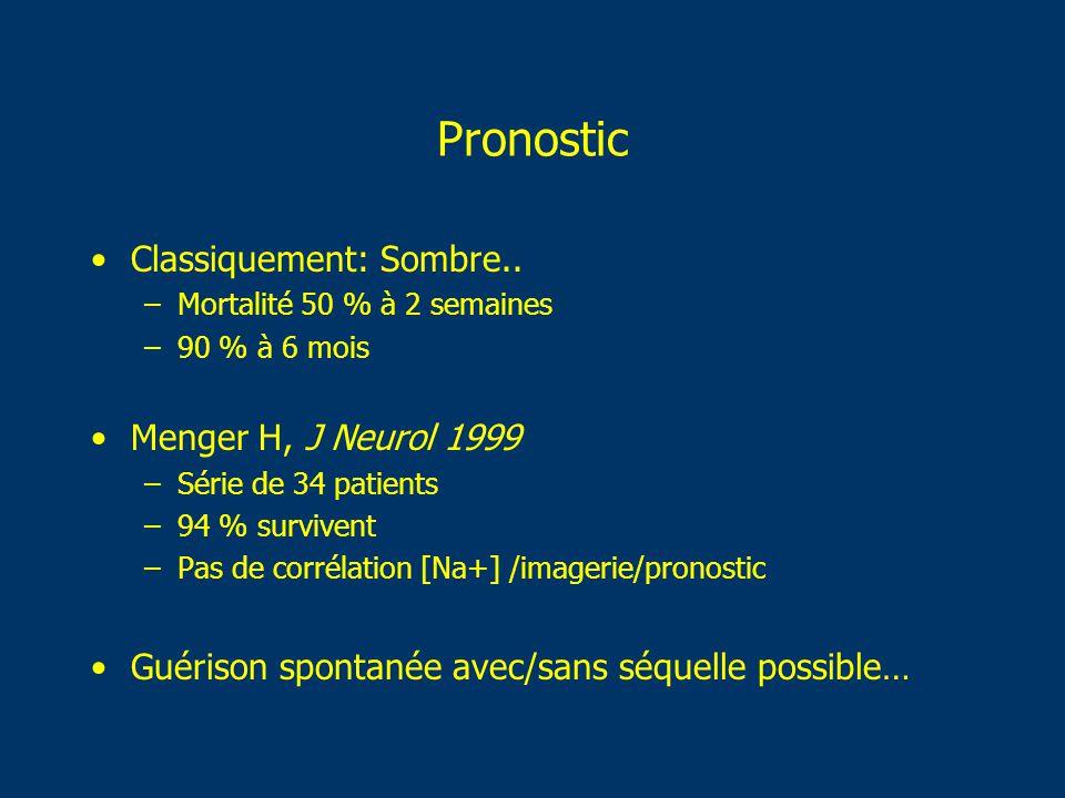 Pronostic Classiquement: Sombre.. Menger H, J Neurol 1999