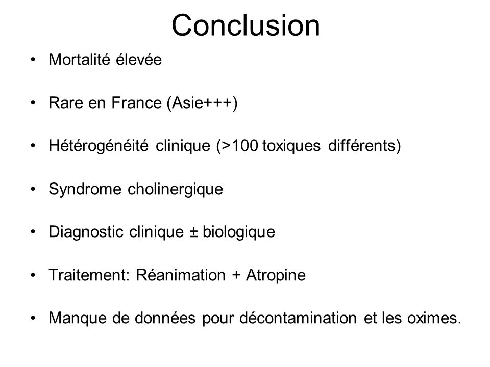 Conclusion Mortalité élevée Rare en France (Asie+++)