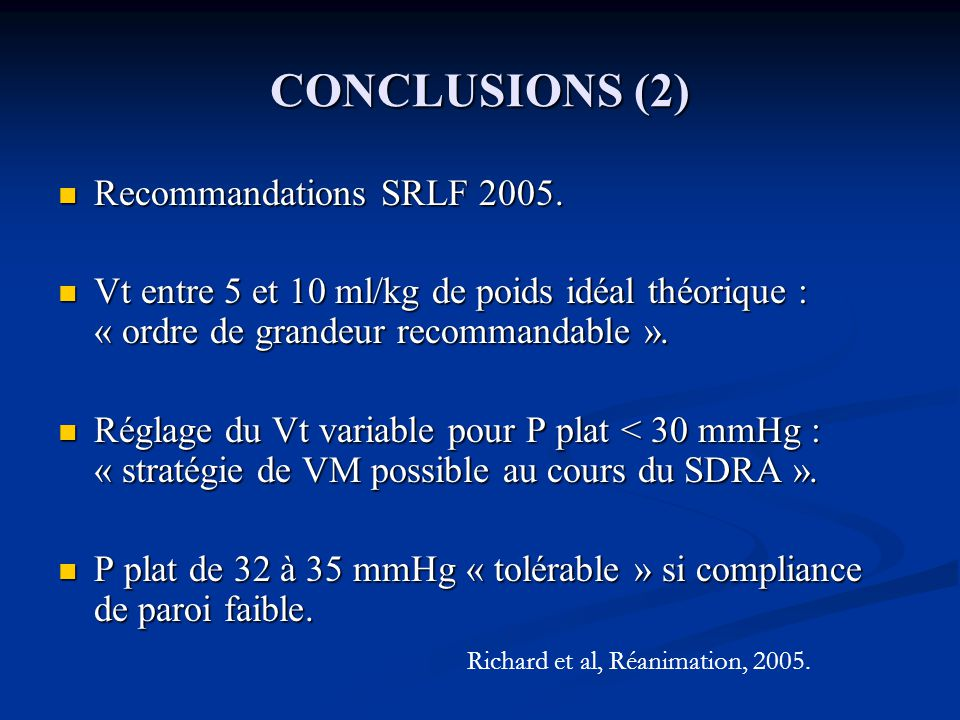 CONCLUSIONS (2) Recommandations SRLF 2005.