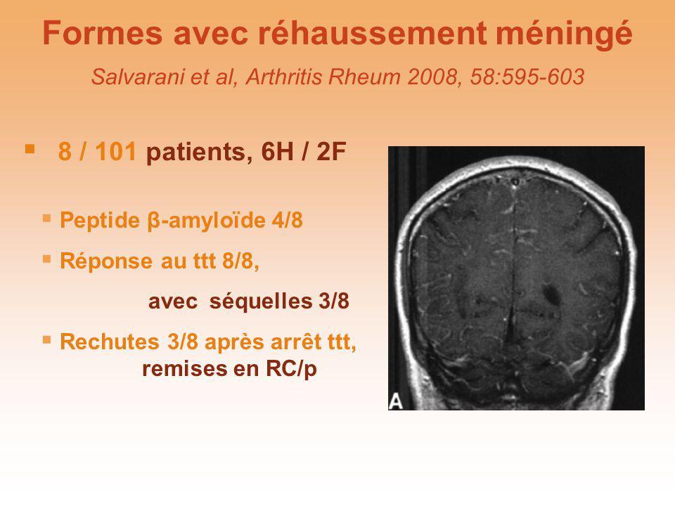 Formes avec réhaussement méningé Salvarani et al, Arthritis Rheum 2008, 58:595-603