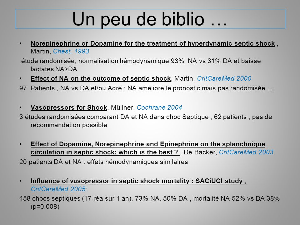 Un peu de biblio … Norepinephrine or Dopamine for the treatment of hyperdynamic septic shock , Martin, Chest, 1993.