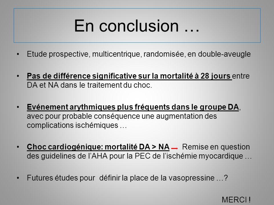 En conclusion … Etude prospective, multicentrique, randomisée, en double-aveugle.