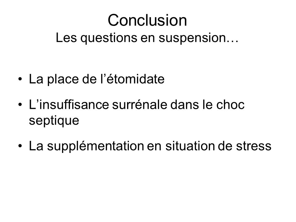 Conclusion Les questions en suspension…