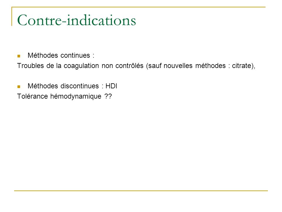 Contre-indications Méthodes continues :