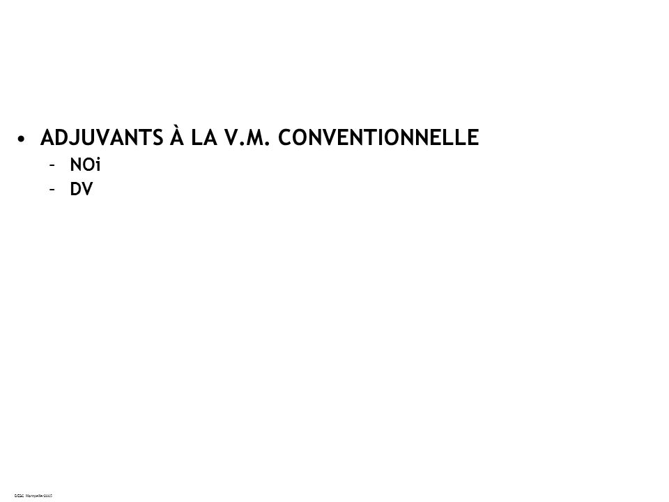 ADJUVANTS À LA V.M. CONVENTIONNELLE