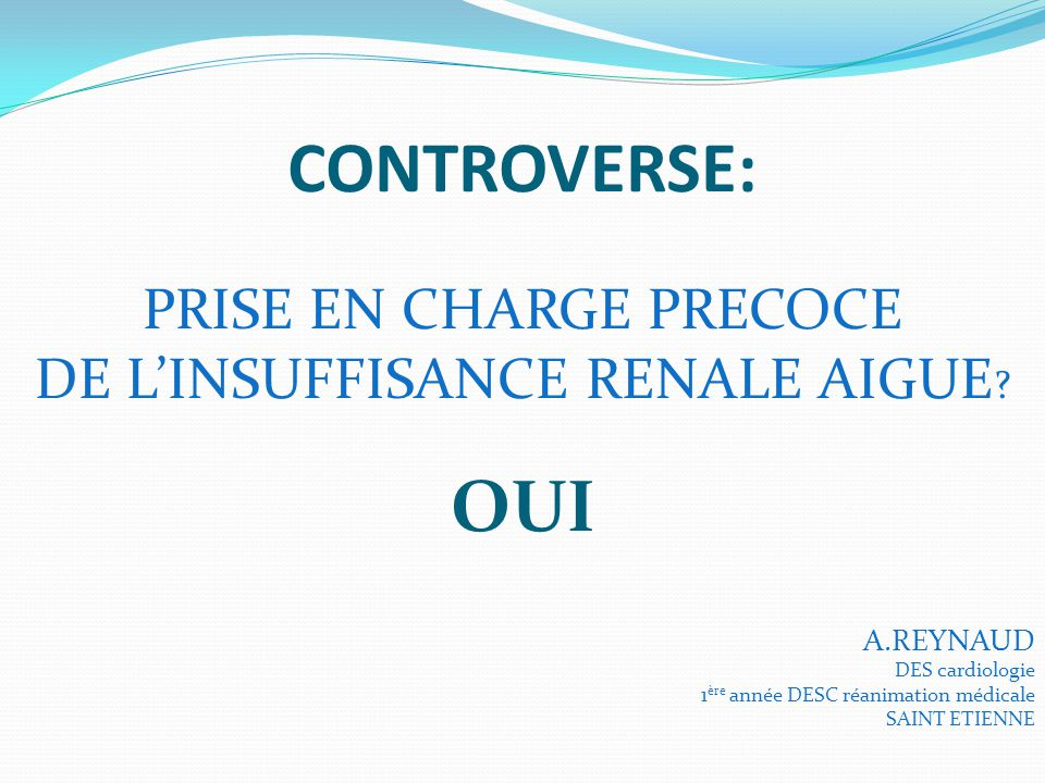 CONTROVERSE: OUI PRISE EN CHARGE PRECOCE