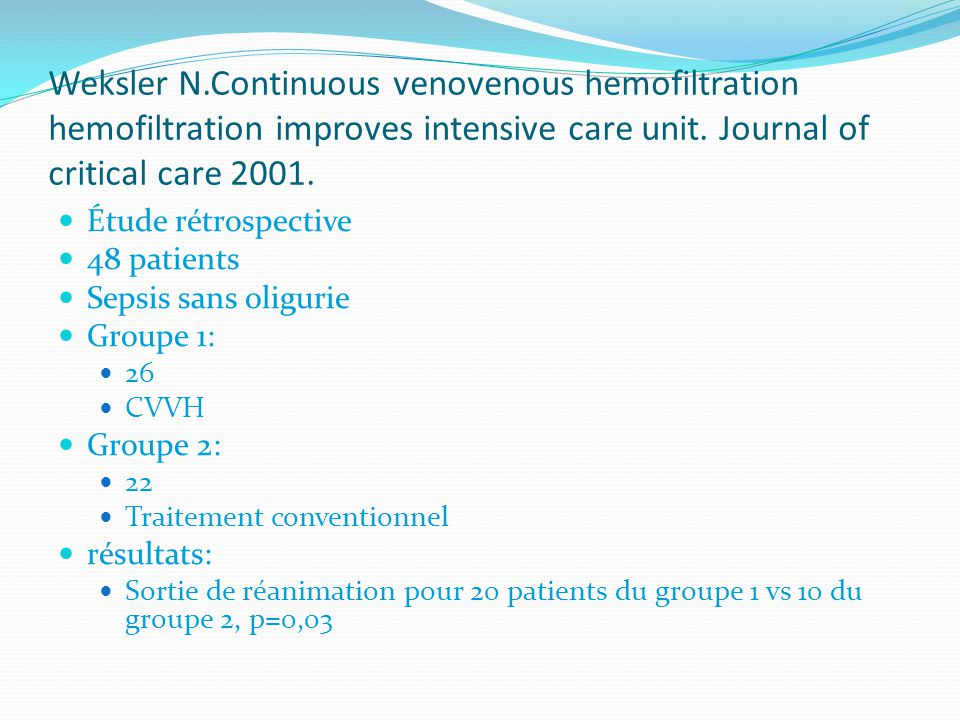 Weksler N.Continuous venovenous hemofiltration hemofiltration improves intensive care unit. Journal of critical care 2001.