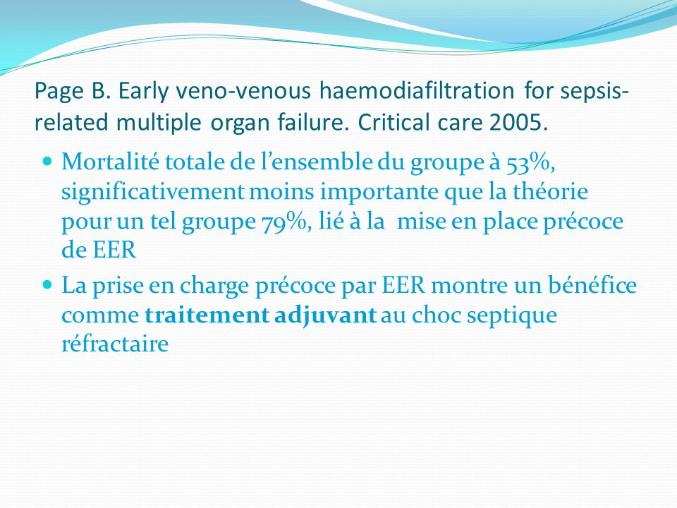Page B. Early veno-venous haemodiafiltration for sepsis-related multiple organ failure. Critical care 2005.
