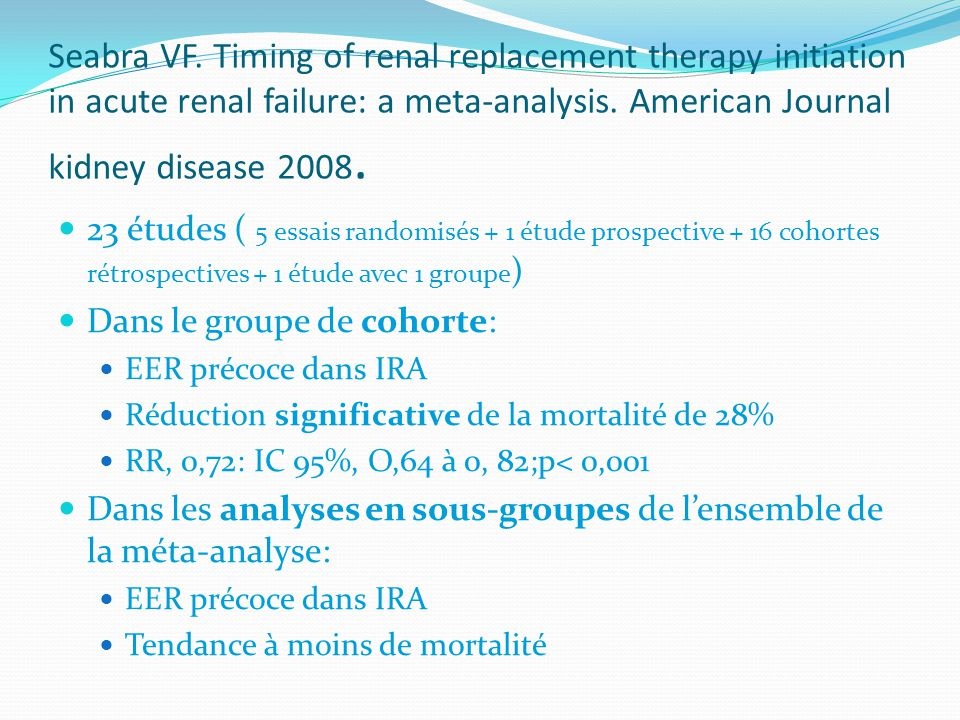 Seabra VF. Timing of renal replacement therapy initiation in acute renal failure: a meta-analysis. American Journal kidney disease 2008.