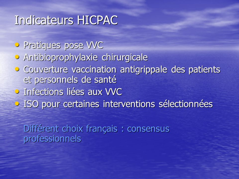 Indicateurs HICPAC Pratiques pose VVC Antibioprophylaxie chirurgicale