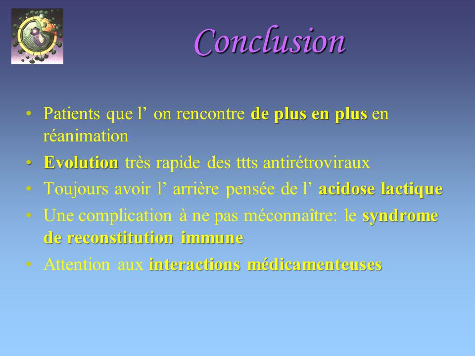 Conclusion Patients que l' on rencontre de plus en plus en réanimation