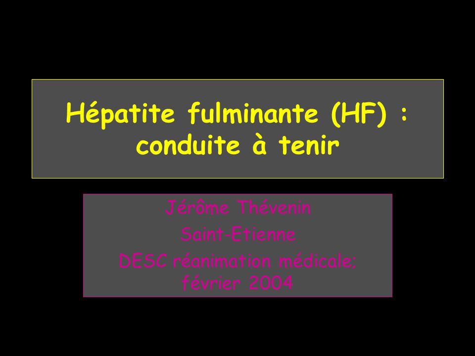 Hépatite fulminante (HF) : conduite à tenir