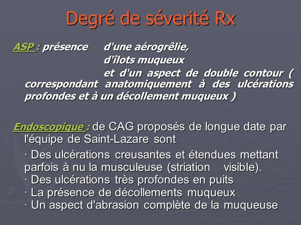 Degré de séverité Rx ASP : présence d une aérogrêlie, d îlots muqueux.