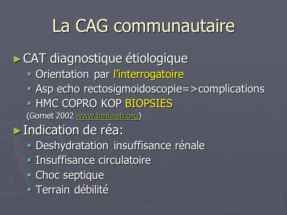 La CAG communautaire CAT diagnostique étiologique Indication de réa: