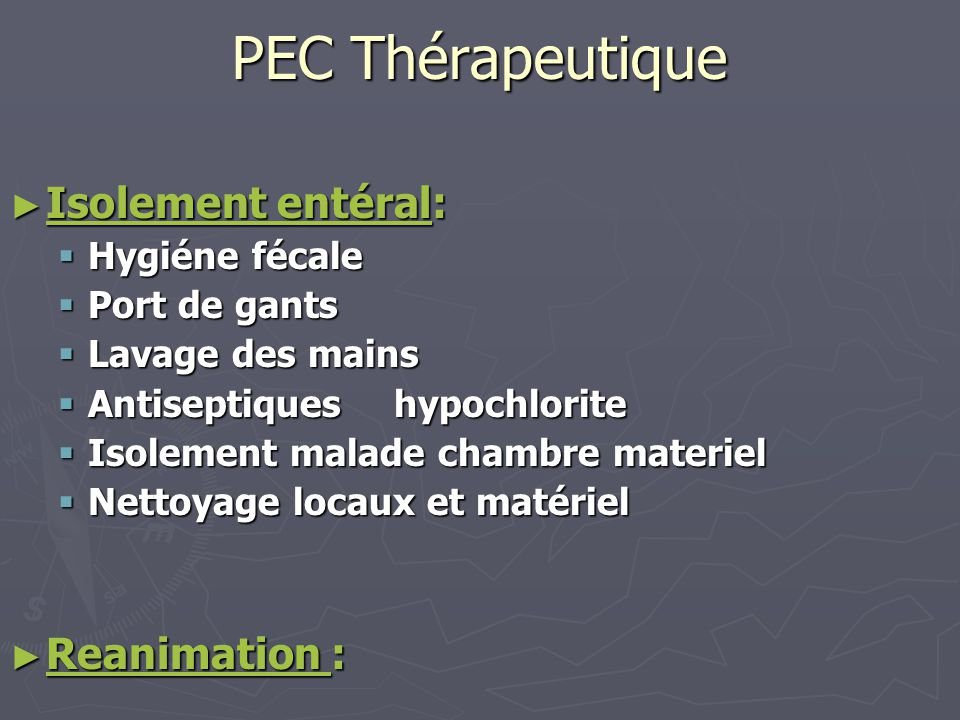 PEC Thérapeutique Isolement entéral: Reanimation :