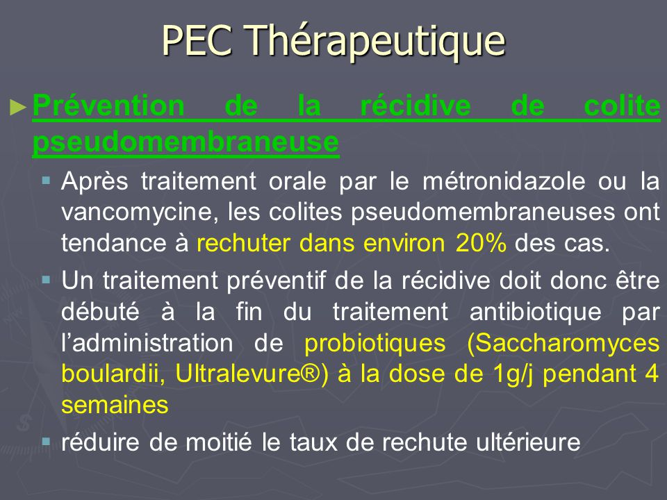 PEC Thérapeutique Prévention de la récidive de colite pseudomembraneuse.