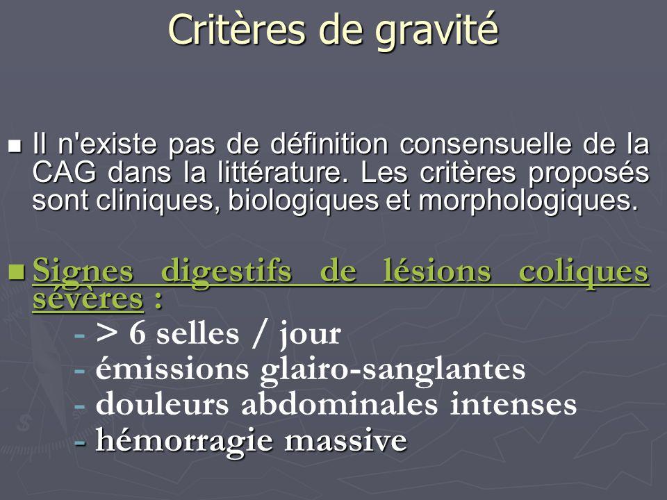 Critères de gravité Signes digestifs de lésions coliques sévères :
