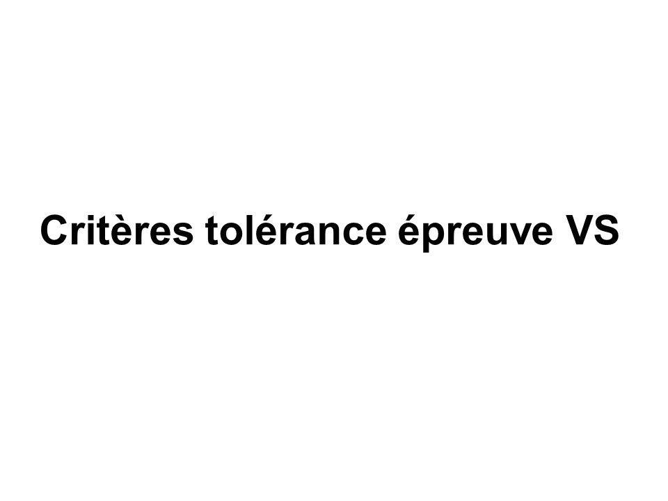 Critères tolérance épreuve VS