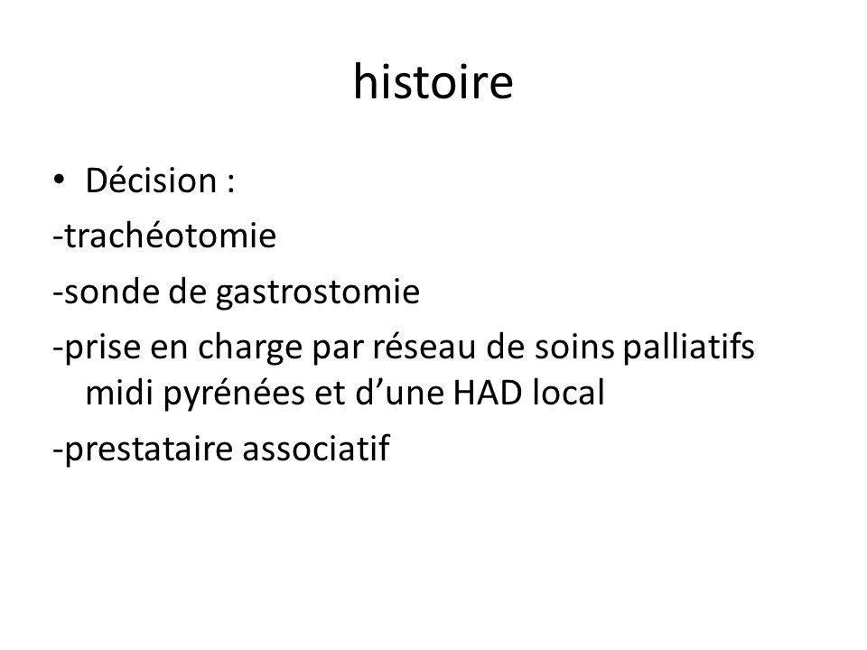 histoire Décision : -trachéotomie -sonde de gastrostomie