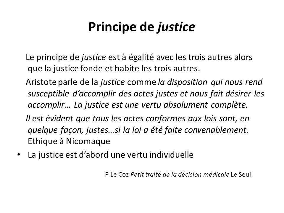 Principe de justice Le principe de justice est à égalité avec les trois autres alors que la justice fonde et habite les trois autres.