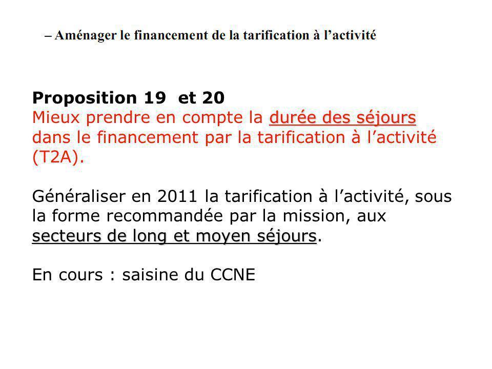 Proposition 19 et 20 Mieux prendre en compte la durée des séjours dans le financement par la tarification à l'activité (T2A).