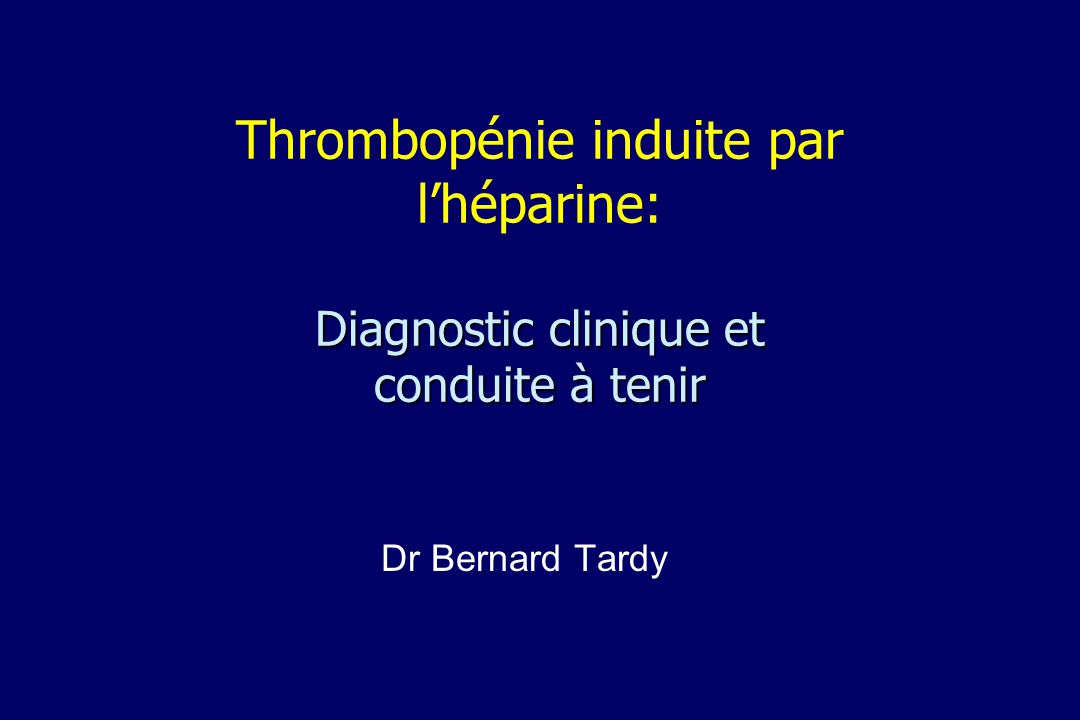 Thrombopénie induite par l'héparine: Diagnostic clinique et conduite à tenir