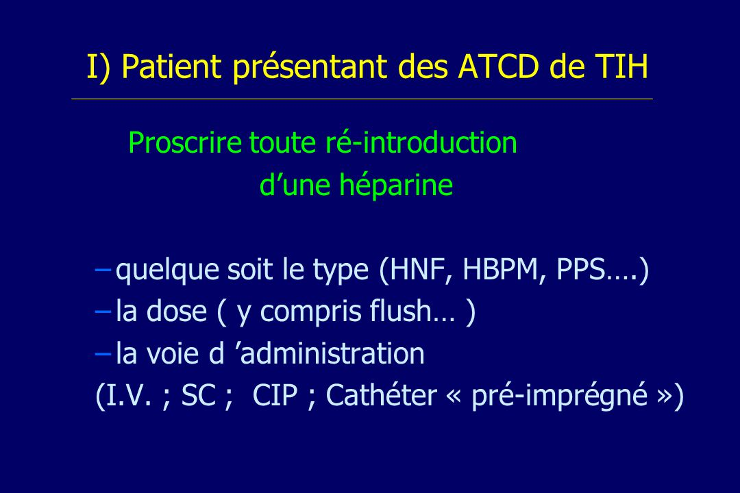 I) Patient présentant des ATCD de TIH