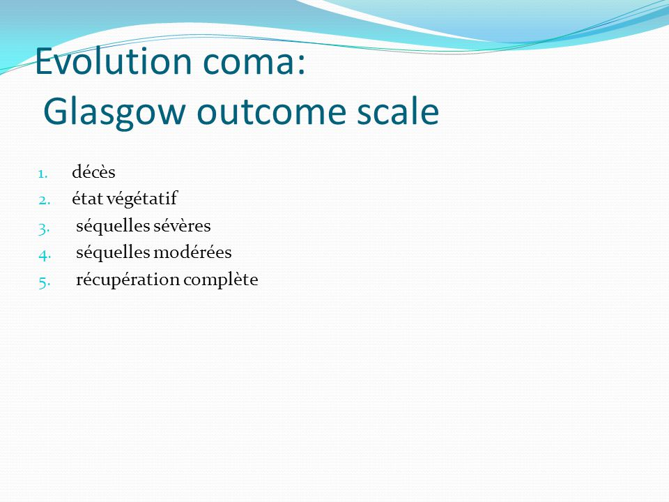 Evolution coma: Glasgow outcome scale