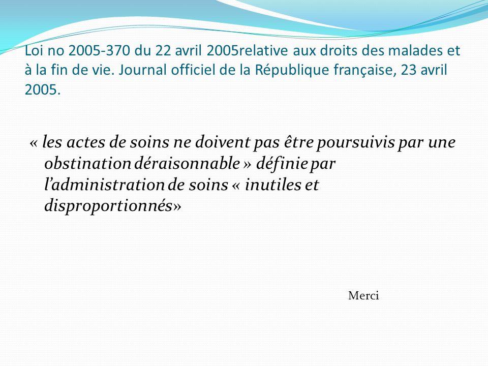 Loi no 2005-370 du 22 avril 2005relative aux droits des malades et à la fin de vie. Journal officiel de la République française, 23 avril 2005.
