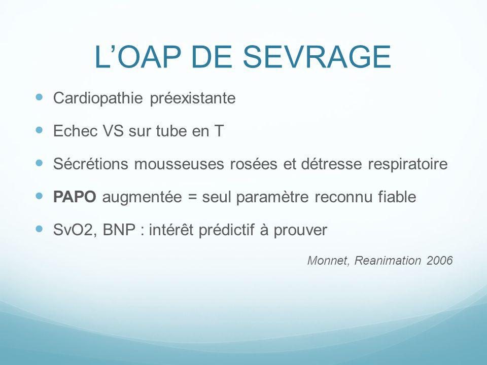 L'OAP DE SEVRAGE Cardiopathie préexistante Echec VS sur tube en T
