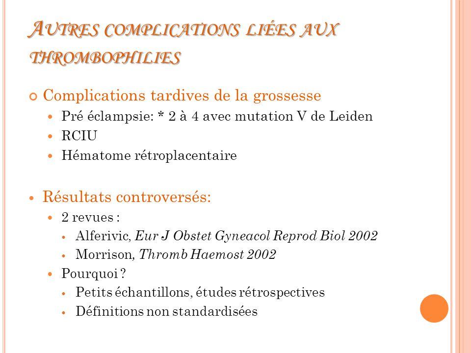 Autres complications liées aux thrombophilies