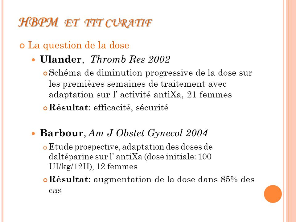 HBPM et ttt curatif La question de la dose Ulander, Thromb Res 2002