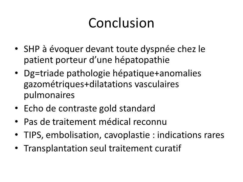 Conclusion SHP à évoquer devant toute dyspnée chez le patient porteur d'une hépatopathie.