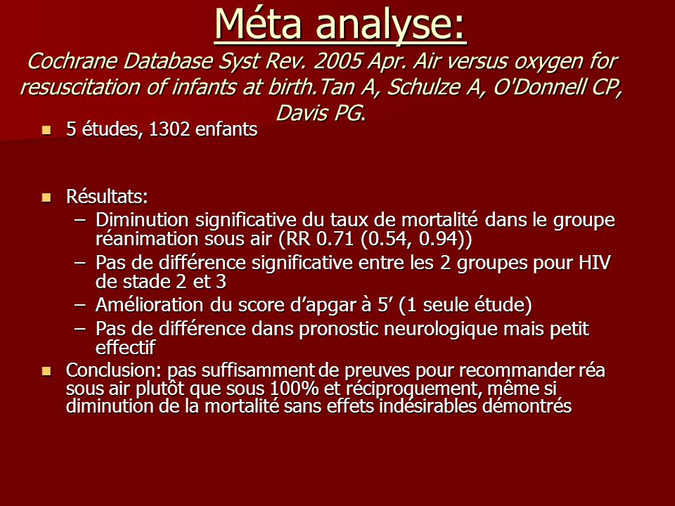 Méta analyse: Cochrane Database Syst Rev. 2005 Apr