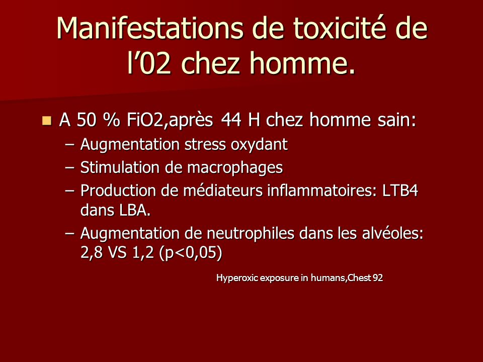 Manifestations de toxicité de l'02 chez homme.