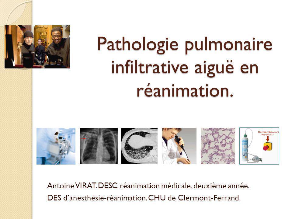 Pathologie pulmonaire infiltrative aiguë en réanimation.
